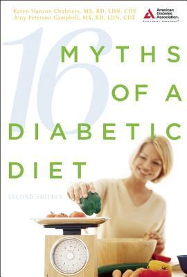 16 Myths of a Diabetic Diet  by  Karen Hanson Chalmers
