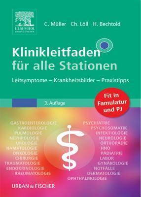 Klinikleitfaden Fur Alle Stationen: Leitsymptome - Krankheitsbilder - Praxistipps  by  Carsten Müller
