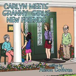 Carlyn Meets Granny Girls New Friends Alison Cothran