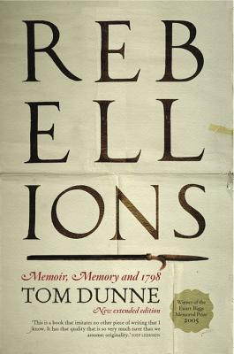 Rebellions: Memoir, Memory and 1798 Tom Dunne