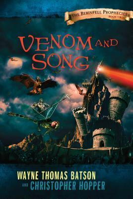 Venom and Song: The Berinfell Prophecies Series - Book Two  by  Wayne Thomas Batson