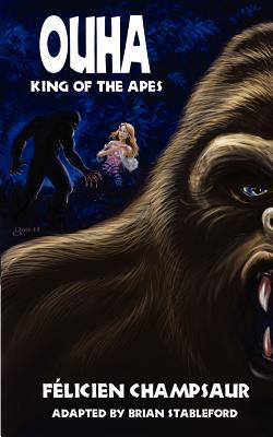 Ouha, King of the Apes Felicien Champsaur