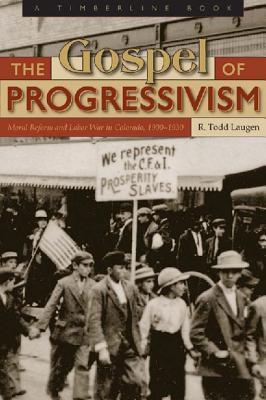 The Gospel of Progressivism  by  R Todd Laugen