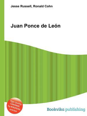 Juan Ponce de Le N  by  Jesse Russell