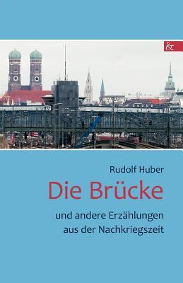 Die Br Cke  by  Rudolf Huber