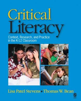Critical Literacy: Context, Research, and Practice in the K-12 Classroom  by  Lisa Patel Stevens
