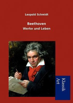 Beethoven Leopold Schmidt