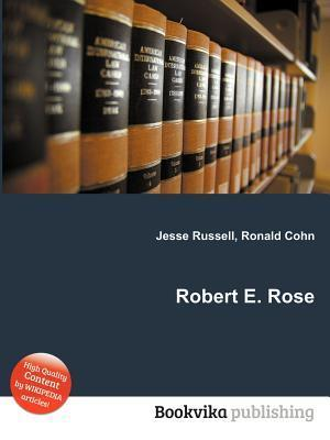 Robert E. Rose  by  Jesse Russell