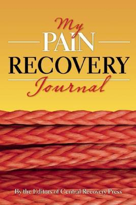 My Pain Recovery Journal Central Recovery Press