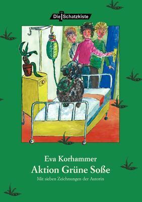 Aktion Gr Ne So E  by  Eva Korhammer