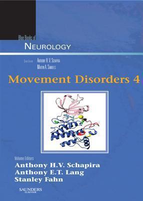 Movement Disorders 4: Blue Books of Neurology Series, Volume 35  by  Anthony Schapira