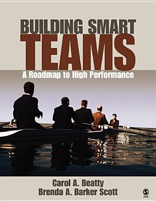 Building Smart Teams: A Roadmap to High Performance  by  Carol A. Beatty