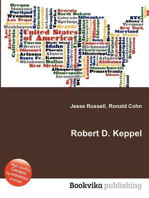 Robert D. Keppel  by  Jesse Russell