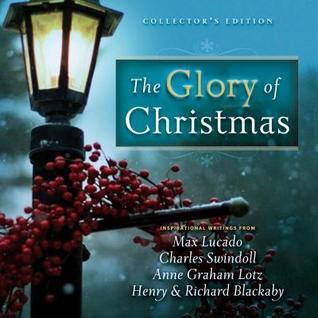 Glory of Christmas  by  Max Lucado