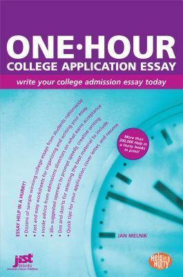 One-Hour College Application Essay  by  Jan Melnik
