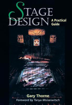 Stage Design: A Practical Guide Gary Thorne