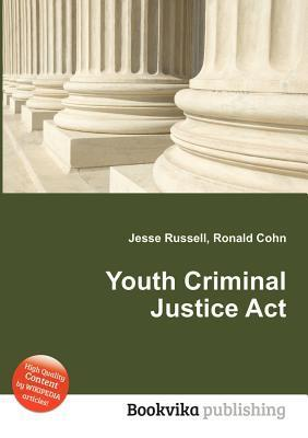 Youth Criminal Justice ACT Jesse Russell