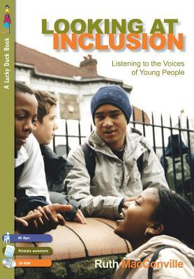 Looking at Inclusion: Listening to the Voices of Young People Ruth M. Macconville