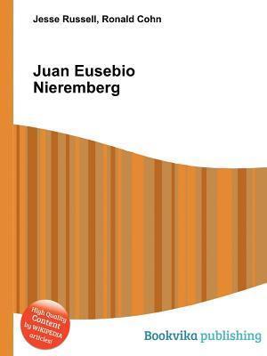 Juan Eusebio Nieremberg  by  Jesse Russell