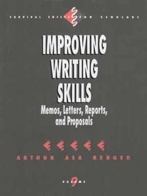 Improving Writing Skills: Memos, Letters, Reports, and Proposals Arthur Asa Berger
