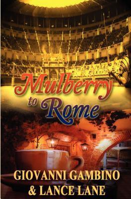 Mulberry to Rome  by  Giovanni Gambino