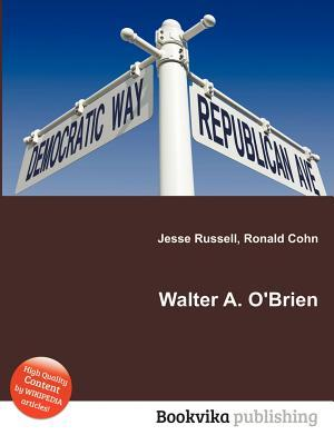 Walter A. OBrien  by  Jesse Russell