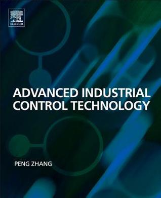 Industrial Control Technology: A Handbook for Engineers and Researchers  by  Peng Zhang