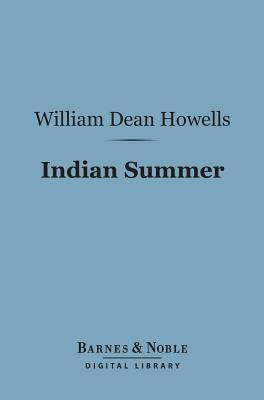 Indian Summer (Barnes & Noble Digital Library)  by  William Dean Howells