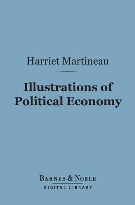 Illustrations of Political Economy (Barnes & Noble Digital Library): For Each and for All  by  Harriet Martineau