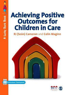 Achieving Positive Outcomes for Children in Care R J (Seán) Cameron