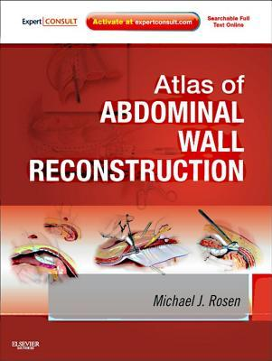 Atlas of Abdominal Wall Reconstruction: Expert Consult - Online Michael J.  Rosen