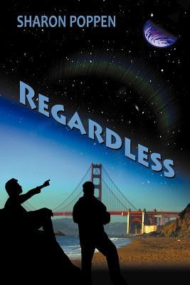 Regardless  by  Sharon Poppen