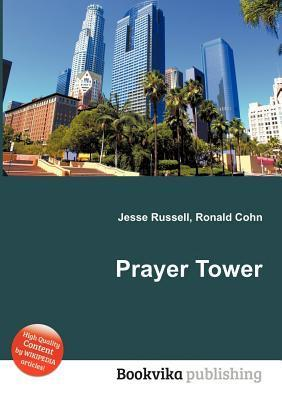 Prayer Tower  by  Jesse Russell