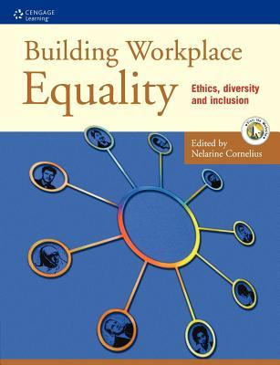 Building Workplace Equality: Ethics, Diversity and Inclusion  by  Nelarine Cornelius