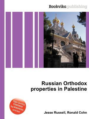 Russian Orthodox Properties in Palestine Jesse Russell