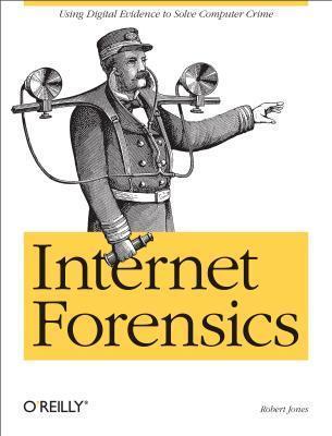 Internet Forensics  by  Robert  Jones