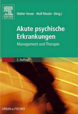 Akute Psychische Erkrankungen: Management Und Therapie  by  Walter Hewer