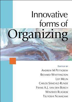 Innovative Forms of Organizing: International Perspectives Andrew M. Pettigrew