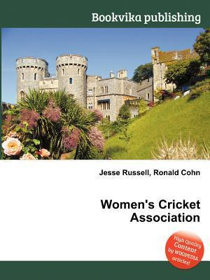 Womens Cricket Association  by  Jesse Russell