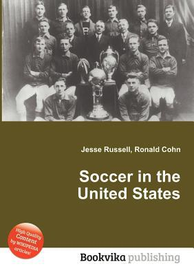 Soccer in the United States  by  Jesse Russell