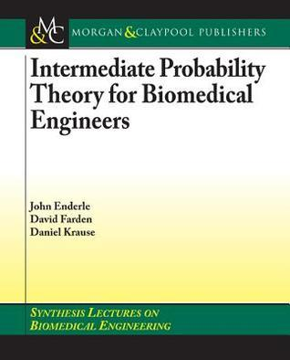 Intermediate Probability Theory for Biomedical Engineers John D. Enderle