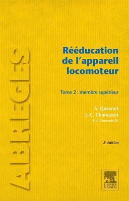 Reeducation de LAppareil Locomoteur. Tome 1: Membre Inferieur: Du Grand Enfant A LAge Adulte Aude Quesnot