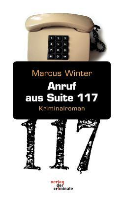 Anruf Aus Suite 117  by  Marcus Winter