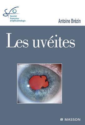 Les Uveites: Rapport Sfo 2010  by  Antoine Brézin
