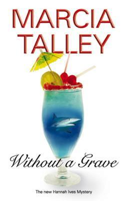 Without a Grave Marcia Talley