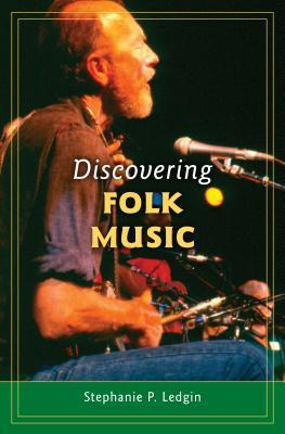 Discovering Folk Music  by  Stephanie P Ledgin