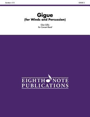 Gigue (for Winds and Percussion): Conductor Score & Parts Alfred A. Knopf Publishing Company, Inc.