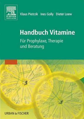 Handbuch Vitamine: Fur Prophylaxe, Therapie Und Beratung  by  Klaus Pietrzik