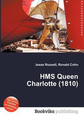 HMS Queen Charlotte (1810)  by  Jesse Russell