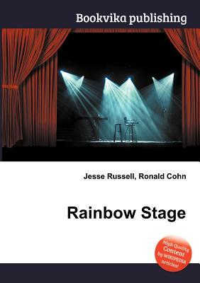Rainbow Stage  by  Jesse Russell